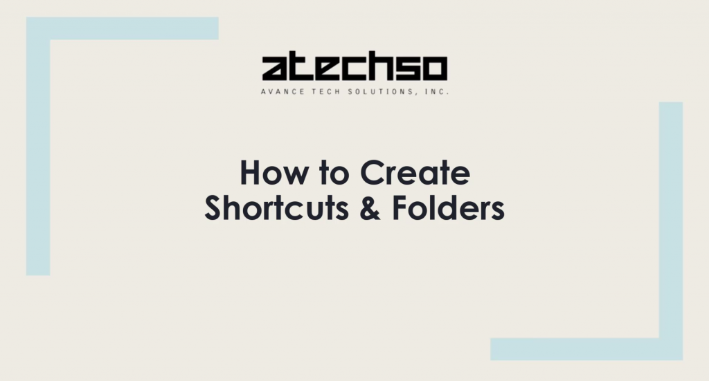 Create Shortcuts and Folders